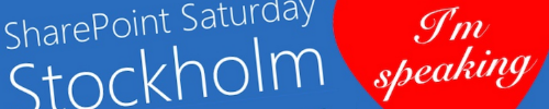 Speaking at SharePoint Saturday Stockholm 2015